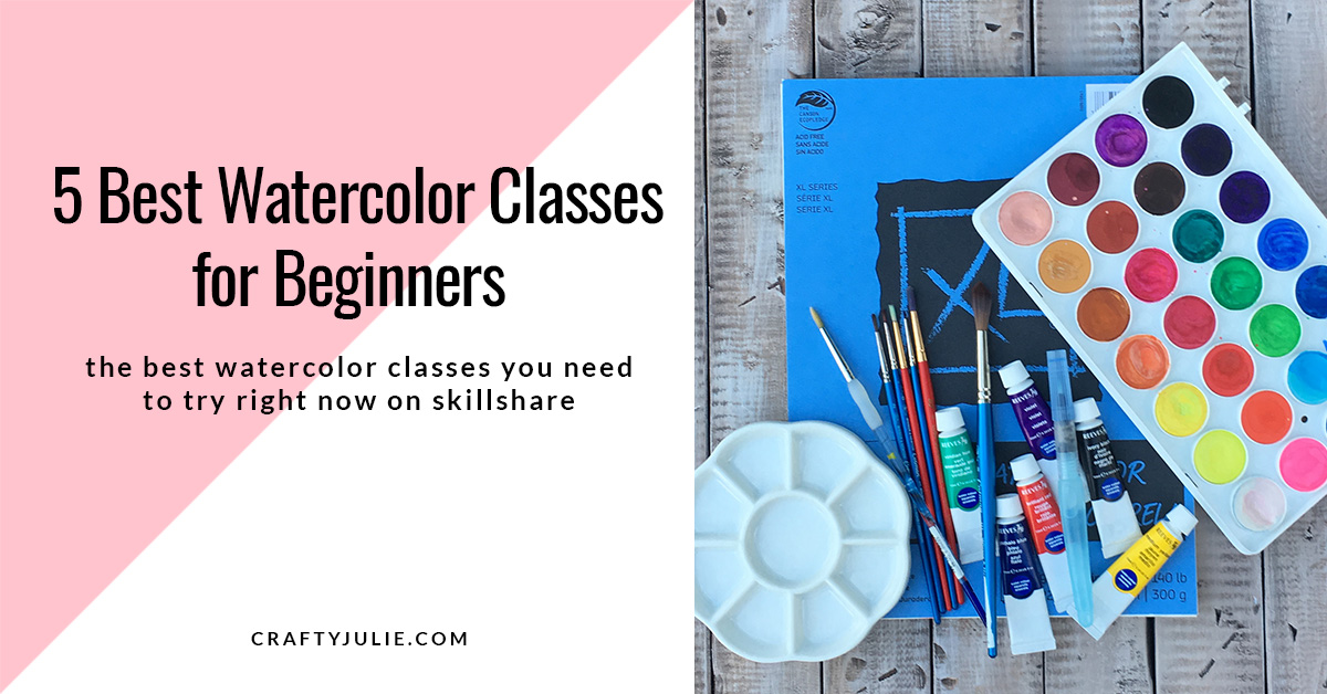 5 best watercolor classes for beginners on skillshare crafty julie