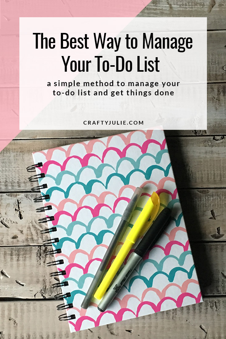 The Best Way to Manage Your To-Do List:  a simple method to manage your to-do list and get things done