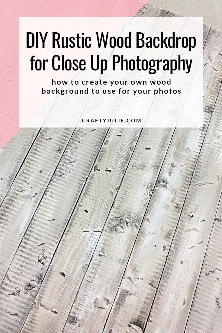 DIY Rustic Wood Backdrop for Close Up Photography - how to create your own wood background