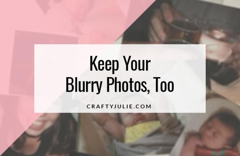 Keep Your Blurry Photos Too