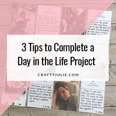 Crafty Julie | 3 Tips to Complete a Day in the Life Scrapbook Project