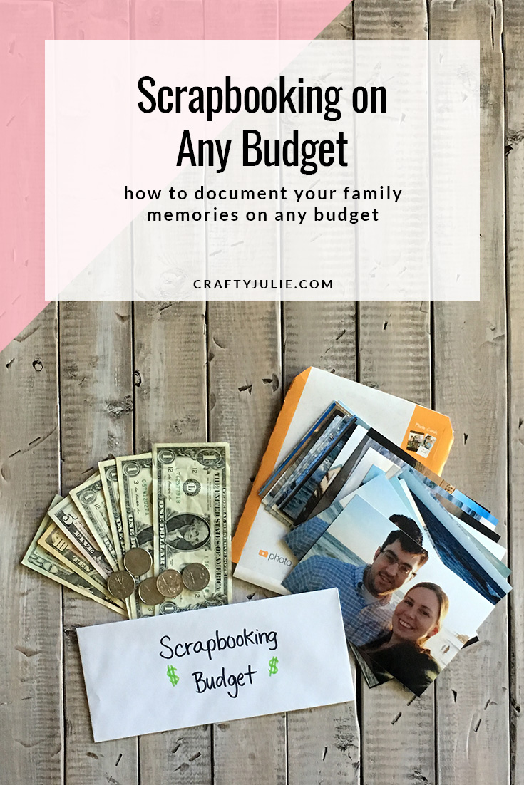 Scrapbooking on Any Budget - How to Document your Family Memories with Any Budget