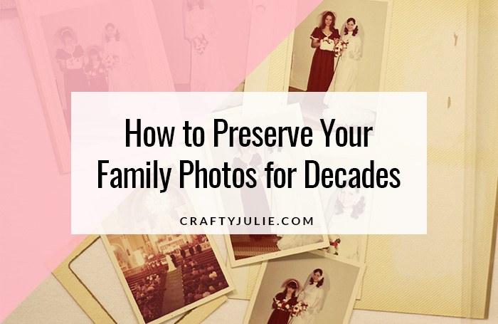 Preserve Your Family Photos for Decades