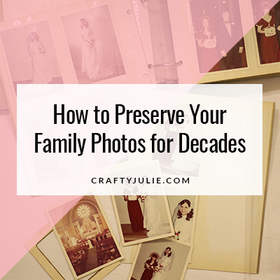How to Preserve Your Family Photos for Decades