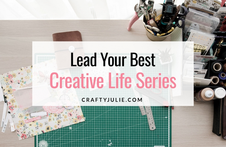 Crafty Julie | Lead Your Best Creative Life