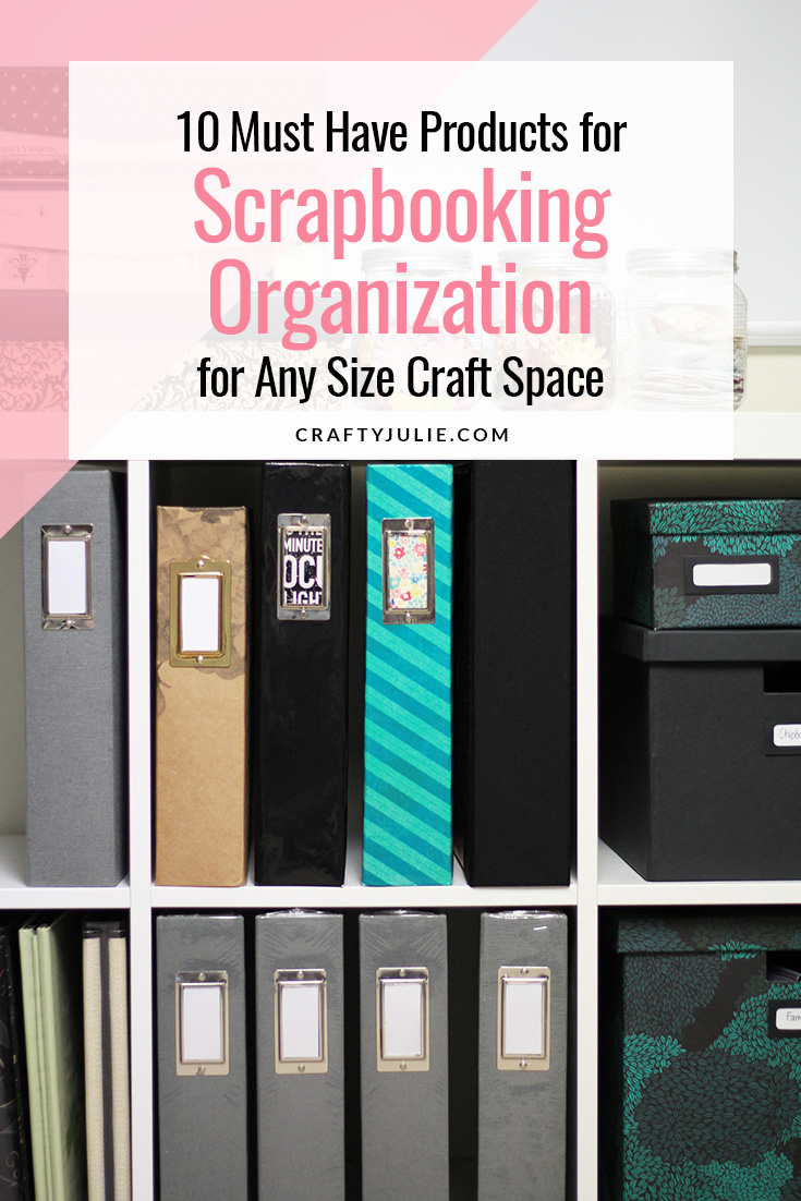 Crafty Julie | 10 Must Have Products for Scrapbooking Organization | Looking for the best scrapbooking organization products to use in your crafting space? Check out the list of 10 must have scrapbooking organization products that are tried and true to keep yourself organized.