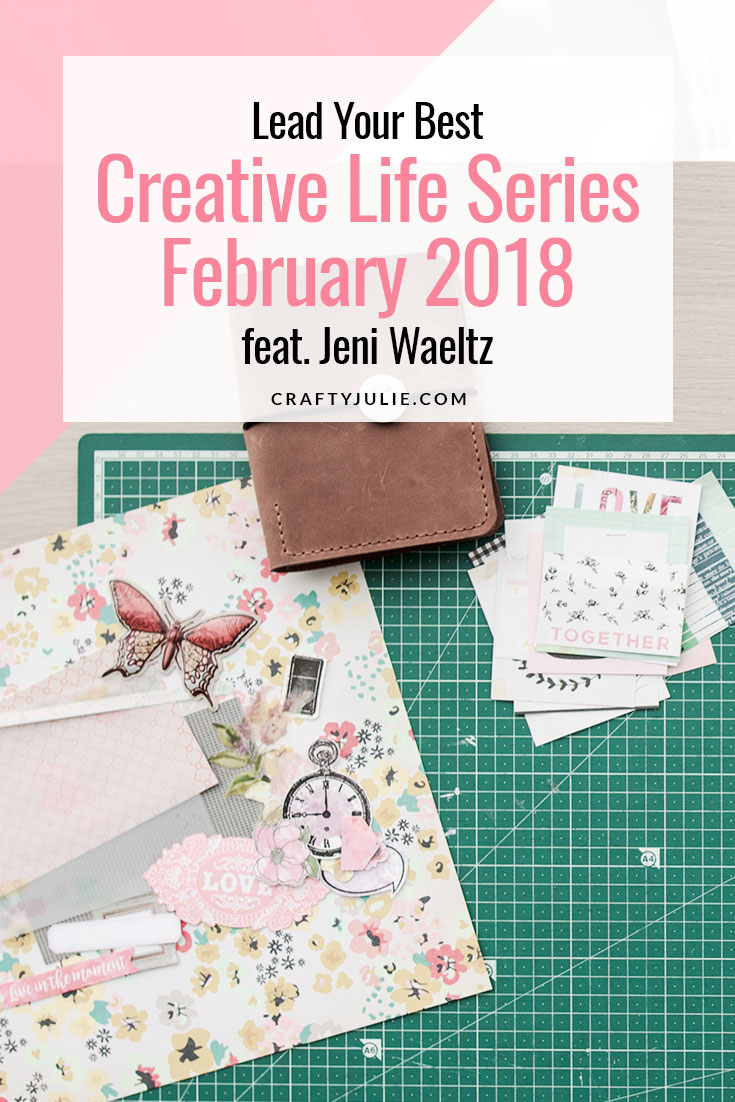 The Lead Your Best Creative Life interview series.  February 2018 featuring Jeni Waeltz (thesimplelifedocumented).  Real crafting moms sharing their stories and process on how they lead their best creative life. #scrapbooking #interview
