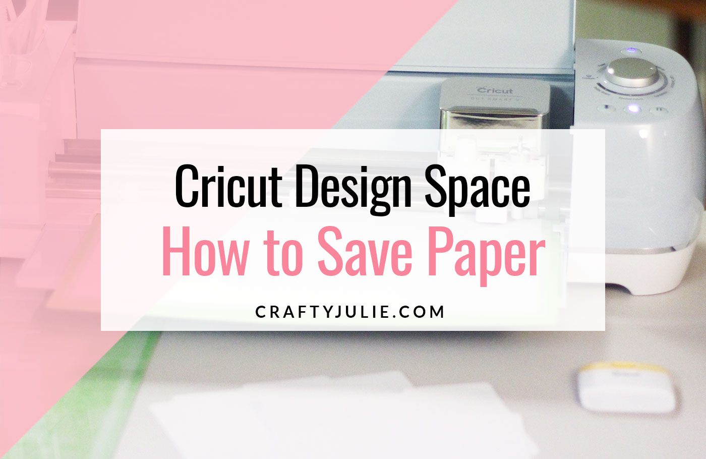 Cricut Design Studio How to Save Paper Tutorial