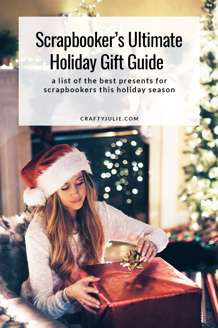 Scrapbooking Holiday Gift Guide with 10+ ideas to give this year to your favorite scrapbooker! #scrapbookergifts #holidaygifts #craftyjulie