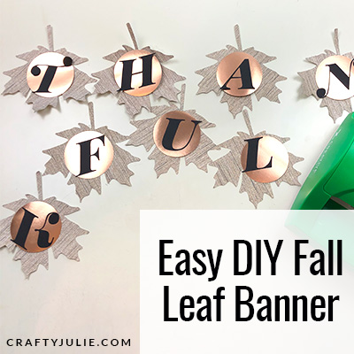 Easy DIY Fall Leaf Banner | Crafty Julie
