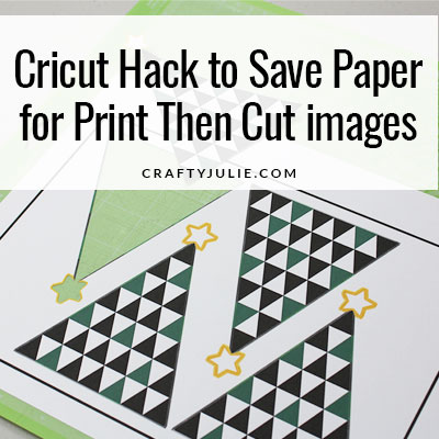 Cricut print then cut mat save paper hack