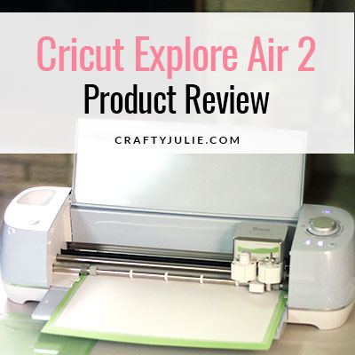 Cricut Explore Air 2 Review from a Scrapbooker