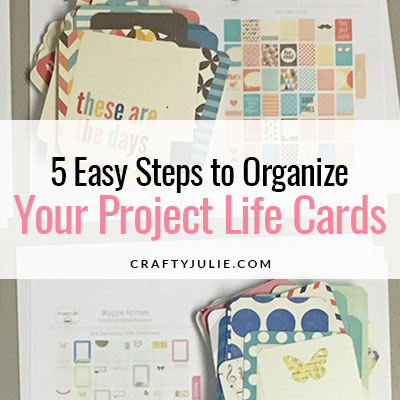 5 Easy Steps to Organize Project Life Cards