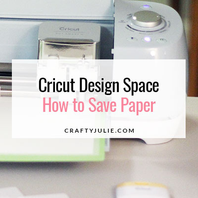 How to Save Paper in Cricut Design Space