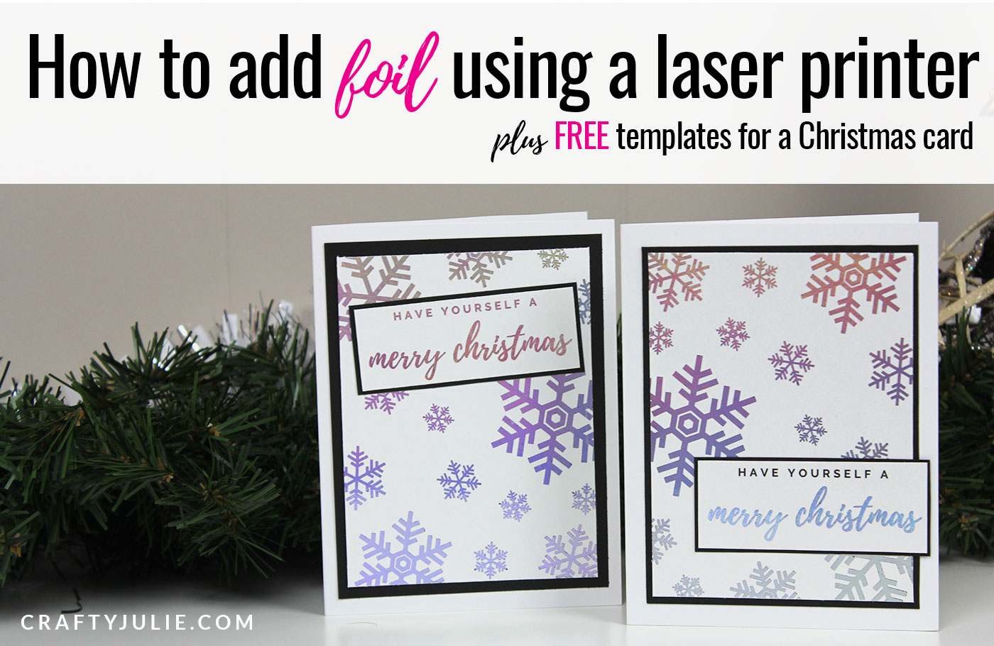 How to add foil to your projects using a laser printer | CraftyJulie
