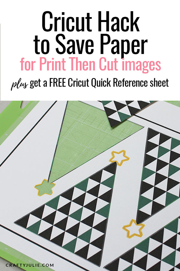 Making a Cricut Print Then Cut project?  Learn how to squeeze every last inch from your paper using this Cricut Hack. #cricut #cricuthack #savepaper #papercrafting #craftyjulie