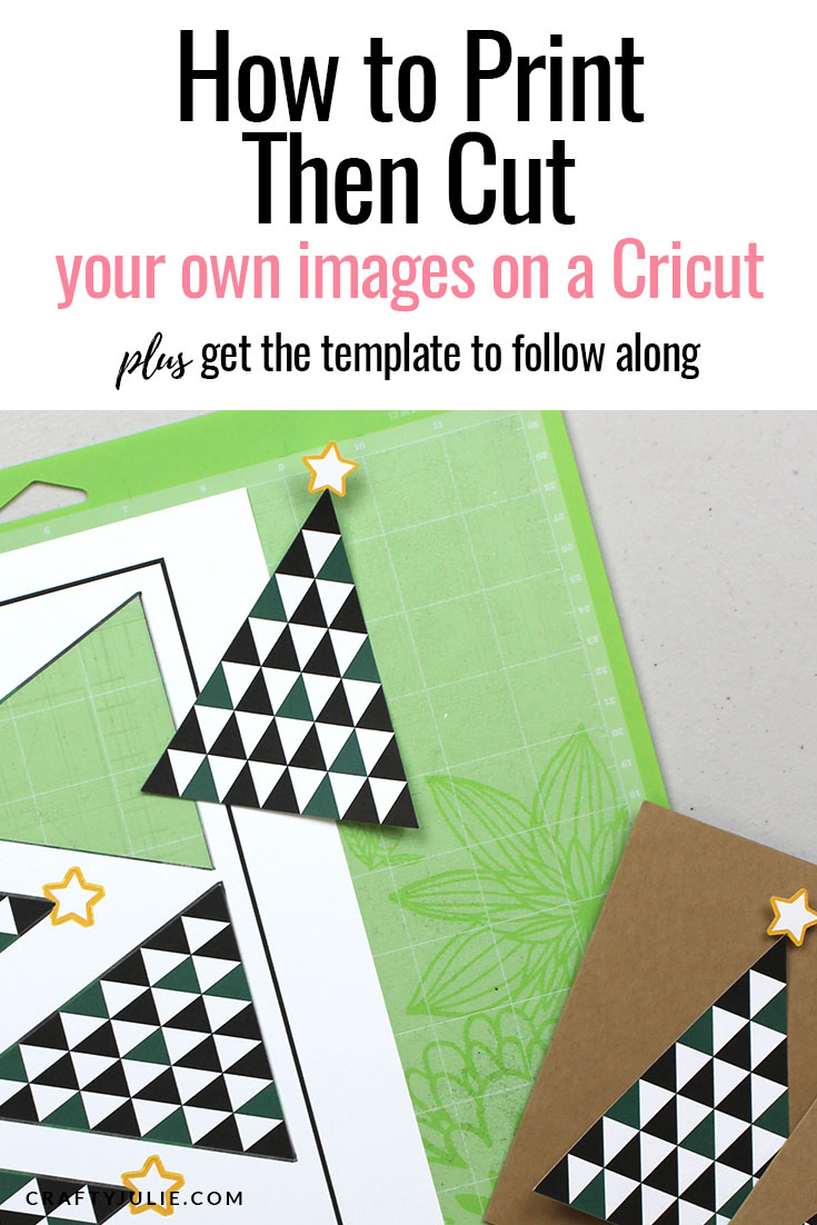 Learn how to Print Then Cut Your Own Images on a Cricut.  It makes using your Cricut even more versatile and allows you to cut custom images created outside of the Cricut Design Space program. #cricut #printthencut #papercrafting #craftyjulie