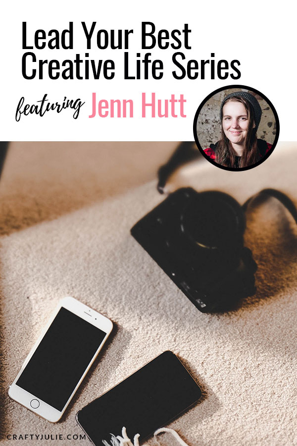 The Lead Your Best Creative Life interview series featuring Jenn Hutt in 2018.  Real crafting friends sharing their stories and process on how they lead their best creative life. #creative #scrapbooking #craftyjulie