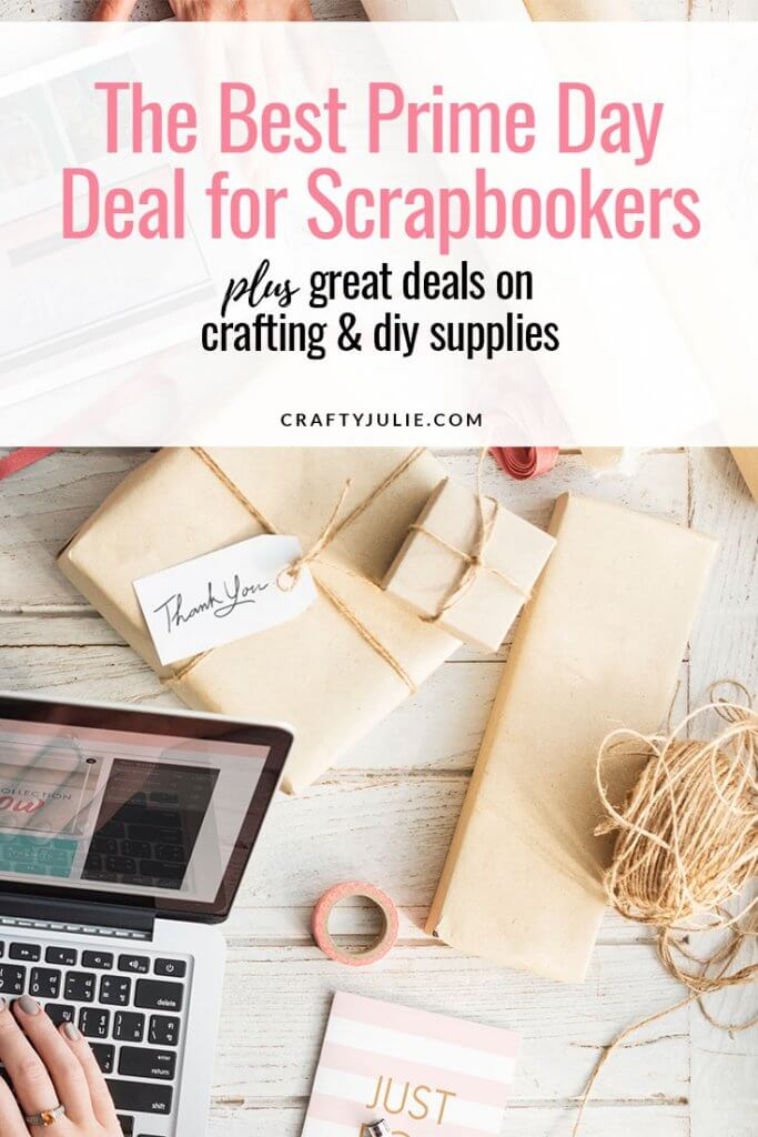 Crafty Julie | Prime Day Deals for Scrapbookers and Crafters