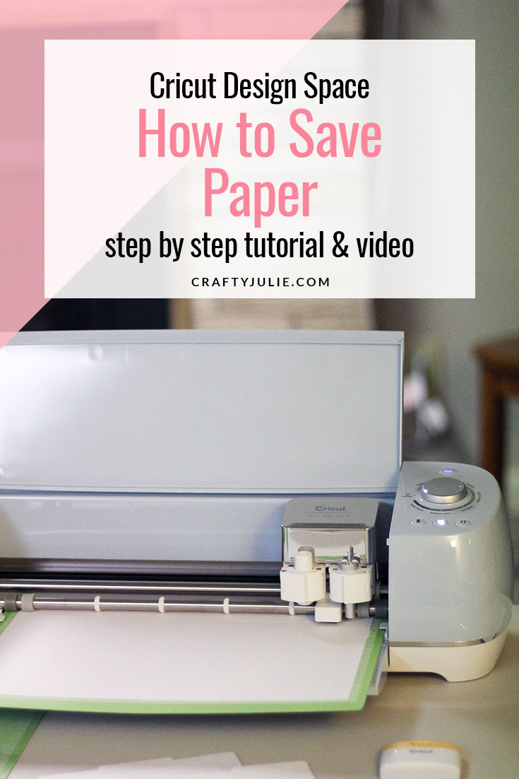 Learn how to save paper in Cricut Design Space using this 7 step tutorial from CraftyJulie #cricuttutorial #savepaper #craftyjulie