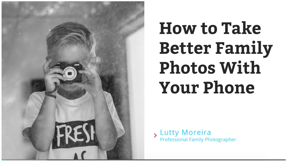 Crafty Julie | 4 Beginner Smartphone Photography Tutorials | SkillShare How to Take Better Family Photos with Your Phone by Lutty Moreira